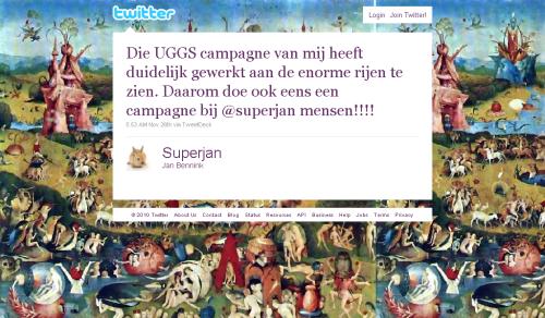 Die UGGS campagne van mij heeft duidelijk gewerkt aan de enorme rijen te zien. Daarom doe ook eens een campagne bij @superjan mensen!!!!  5:53 AM Nov 26th via TweetDeck       Superjan  Jan Bennink
